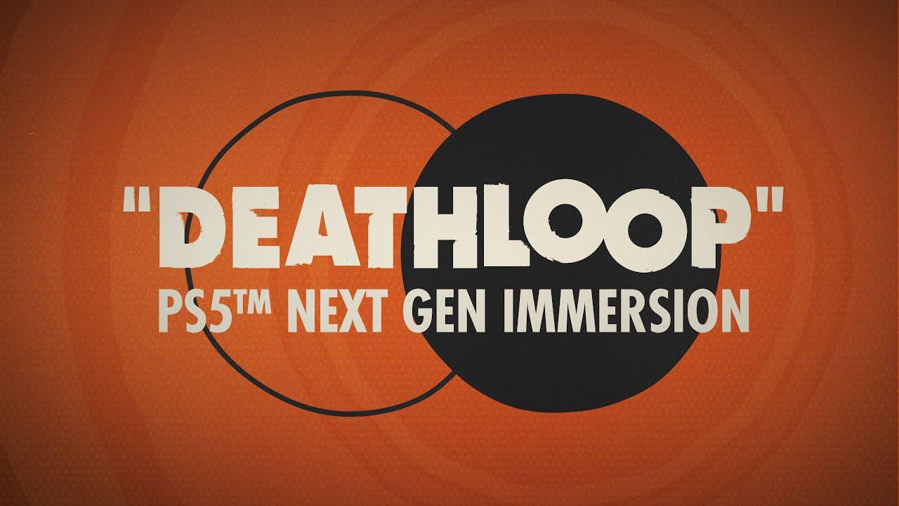 DEATHLOOP – Official PS5™ Next-Gen Immersion Trailer