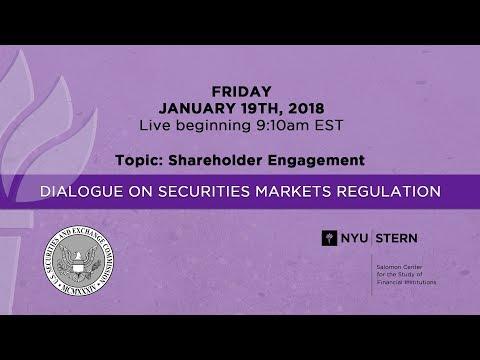 SEC - NYU Dialogue on Securities Markets Regulation, Topic: Shareholder Engagement