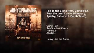 Fed to the Lions (feat. Vinnie Paz, Reef the Lost Cauze, Planetary, Apathy, Esoteric & Celph...