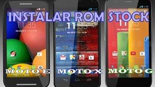 Instalar ROM STOCK  Motorola [Moto E] [Moto G] [Moto X] [Moto Z] Todas las Generaciones