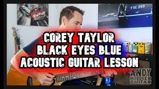 Corey Taylor - Black Eyes Blue (Acoustic) Guitar Tutorial