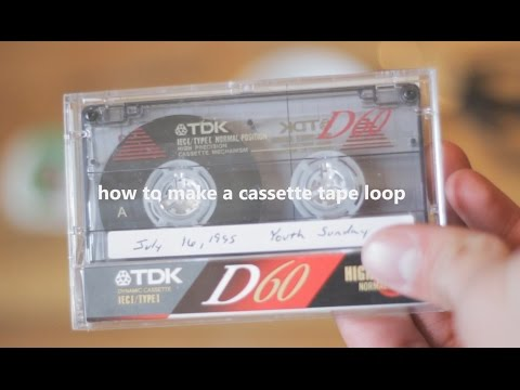 How To Make A Cassette Tape Loop