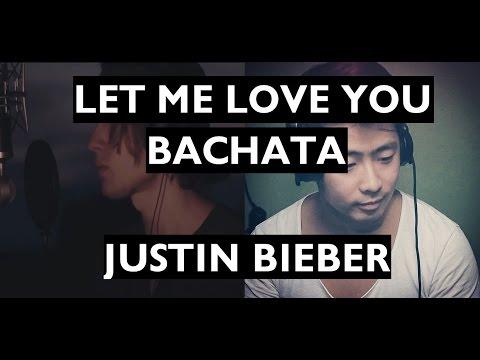 Justin Bieber - Let Me Love You (Bachata Remix by DJ Kairui)