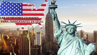 Top10 mejores Ciudades para Inmigrantes en EEUU