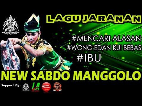 LAGU JARANAN == Mencari Alasan - Wong Edan Kui Bebas - IBU == New SABDO MANGGOLO Live SEMEN 2018
