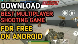 DOWNLOAD BEST ONLINE SHOOTING MULTIPLAYER GAME FOR ANDROID|Tech Guy