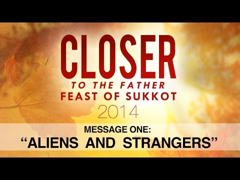 Closer to the Father 1: Aliens and Strangers - 119 Ministries