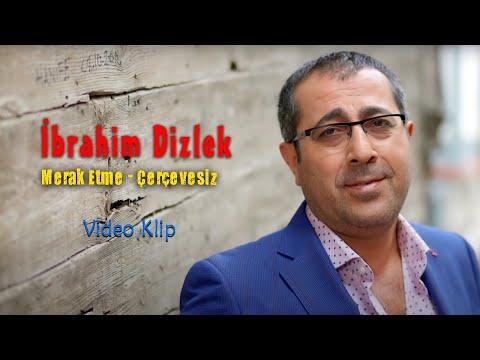 İbrahim Dizlek - Merak Etme Çerçevesiz..efsane şiir