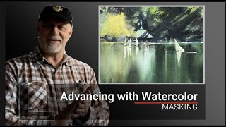 Advancing with Watercolor: Masking