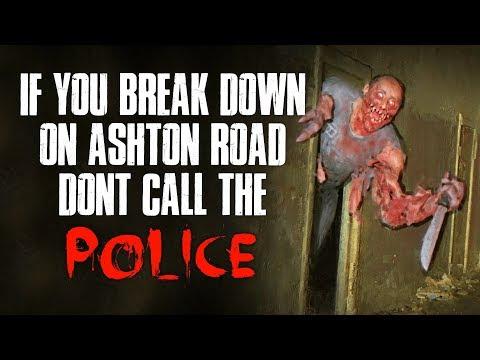 If You Break Down On Ashton Road, Dont Call The Police Creepypasta