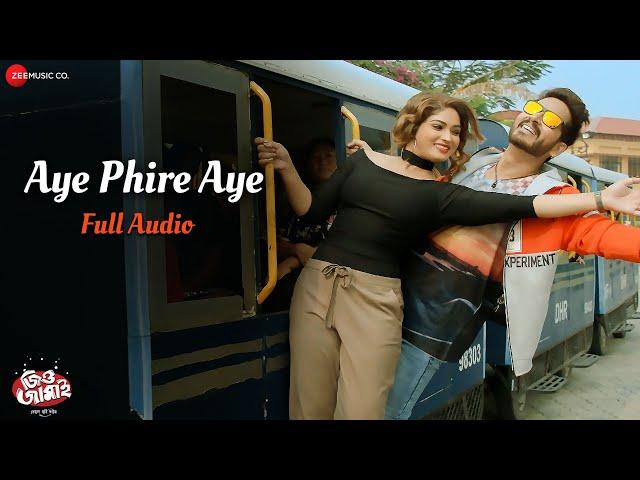 Aye Phire Aye - Full Song | Jio Jamai | Hiran & Ishani Ghosh | Palak Muchhal & Rayan Roy | Dev Sen