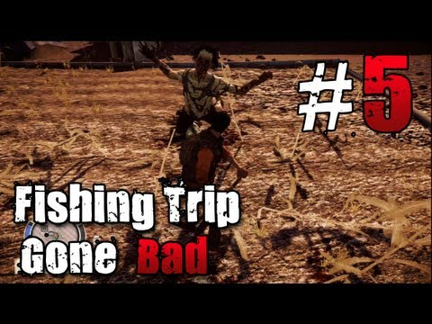 [5] Fishing Trip Gone Bad (State of Decay w/ GaLm)
