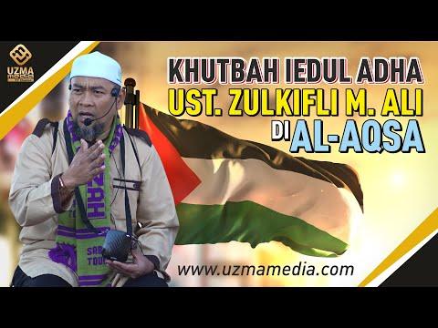 KHUTBAH IEDUL ADHA 1440H UST. ZULKIFLI M. ALI, LC., MA DI AL-AQSA-PALESTINA
