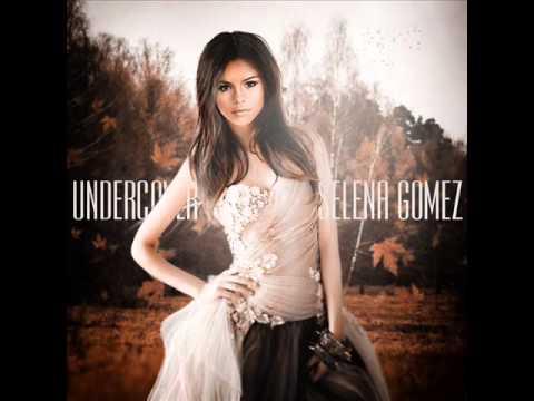 Selena Gomez - Undercover (Full Song HQ 2013) - YouTube