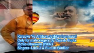 Ye aankhen dekhkar hum saari duniya karaoke only for male singer by Rajesh Gupta
