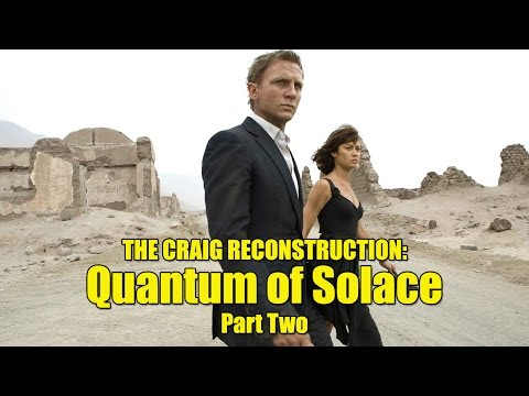 The Craig Reconstruction: Quantum of Solace Review (Part Two)