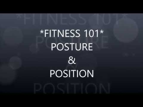 *Fitness 101* (Posture and Position)