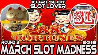 🚩ROUND#3 West★ 88 FORTUNES Slot machine 🎰 #March Madness 2018 #Semi Final★KURI Slot VS SLot Lover★