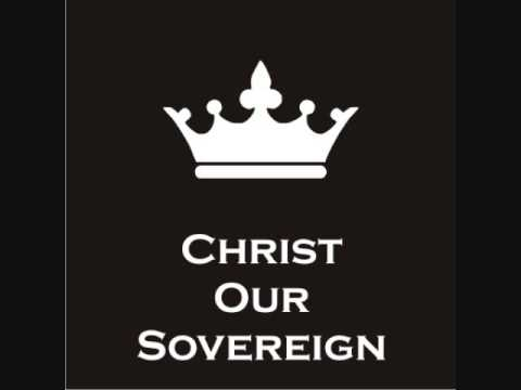 Christ Our Sovereign (Pictures of Christ, Part 1)