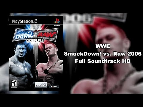 WWE SmackDown! vs. Raw 2006 - Full Soundtrack HD