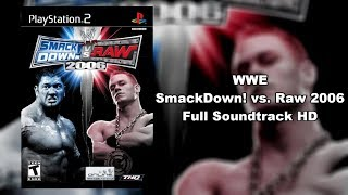 WWE SmackDown! vs. Raw 2006 - Full Soundtrack HD
