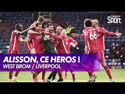 L'incroyable but d'Alisson à la toute dernière seconde ! - West Brom / Liverpool