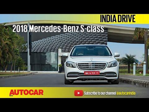 2018 Mercedes-Benz S-Class Facelift   India Drive   Autocar India