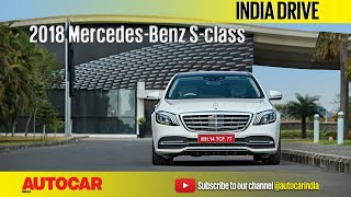 2018 Mercedes-Benz S-Class Facelift | India Drive | Autocar India