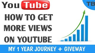 How To Get More Views On YouTube 2018| My 1 Year Journey +Giveaway (Hindi)