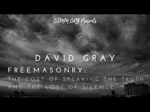 David Gray - Freemasonry: the Cost of Speaking the Truth & the Cost of Silence
