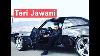 Guru Randhawa - Teri Jawani (Full Song) |  New Punjabi Song 2018