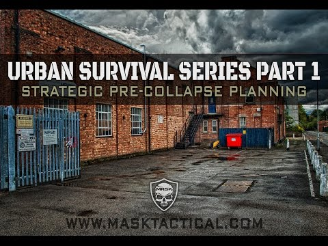 Urban Survival Series - Episode 1 - Strategic Pre-Collapse Planning
