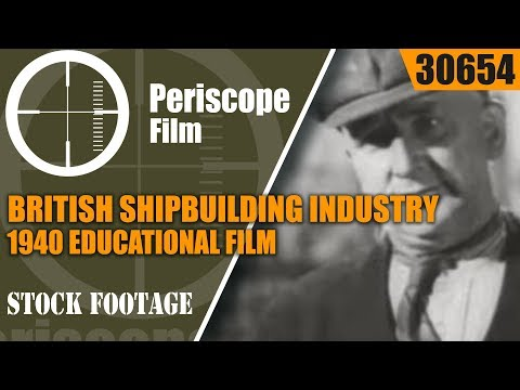 BRITISH SHIPBUILDING INDUSTRY 1940 EDUCATIONAL FILM  SHIPBUILDERS 30654