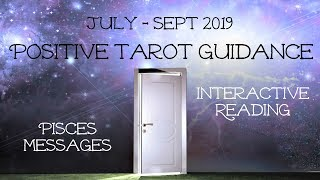 Pisces - Unexpected turnaround! - Positivity Reading July - Sept 2019