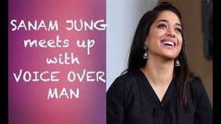 Sanam Jung meets up with Voice Over Man. Episode #45