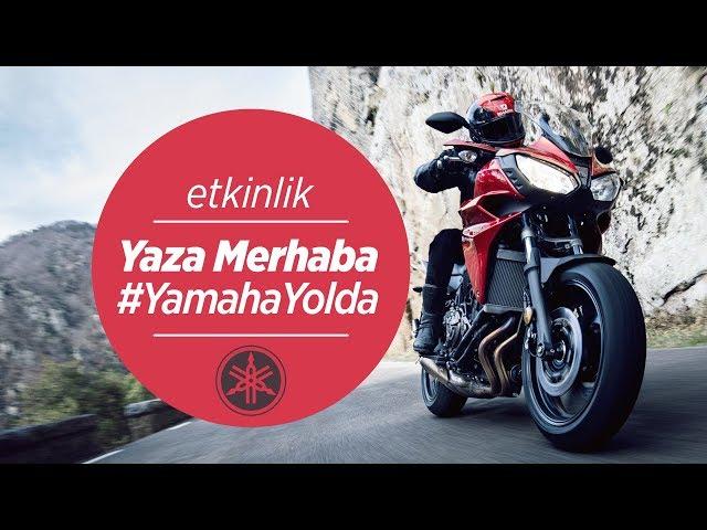 Yamaha Yaza Merhaba Etkinliği #YamahaYolda - 8 Nisan 2018