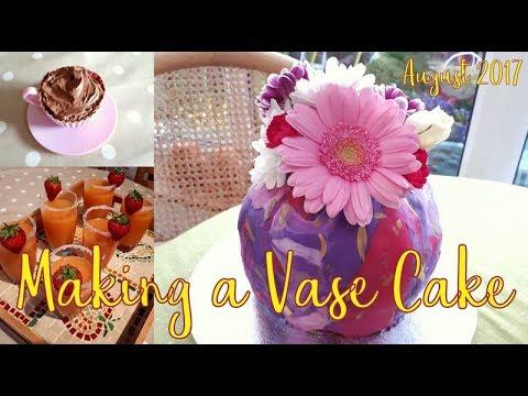 Making a Vase Cake! | August 2017 Vlogs