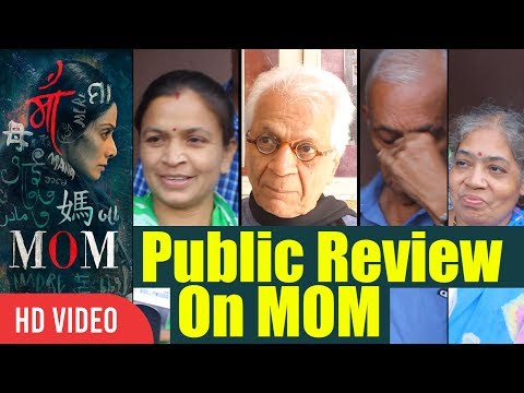 MOM Movie Public Review   First Day First Show Review   Sridevi, Nawazuddin Siddiqui, Akshaye Khanna