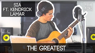 The Greatest By Sia Ft. Kendrick Lamar  Alex Aiono Cover