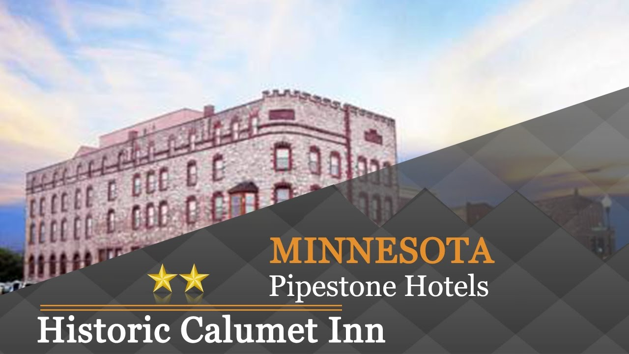Historic Calumet Inn Pipestone Hotels Minnesota