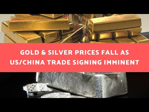 Gold & Silver Prices Fall as US/China Trade Deal Signing is Imminent