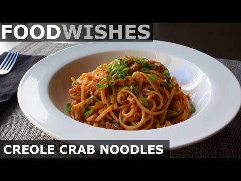 Creole Crab Noodles – Food Wishes – Spicy Crab Noodles