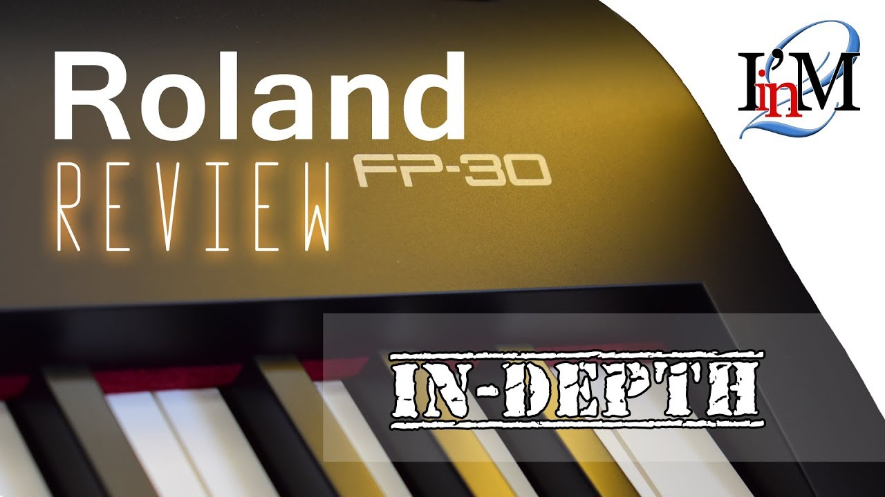 Roland Fp 30 Electronic Piano And Partner 2 App Detailed In Depth Review Youtube