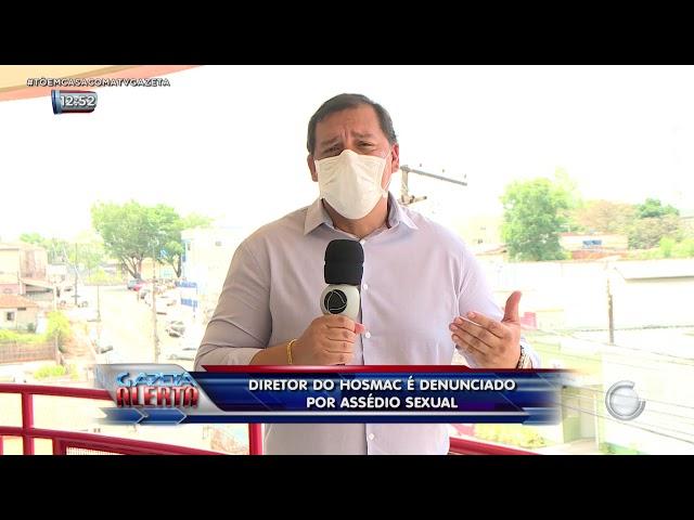 DIRETOR DO HOSMAC É DENUNCIADO POR ASSÉDIO SEXUAL