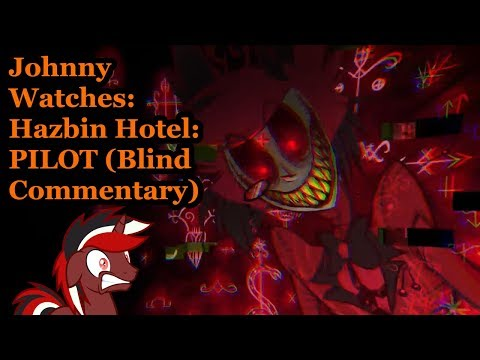 Johnny Watches: Hazbin Hotel: PILOT (Blind Commentary)