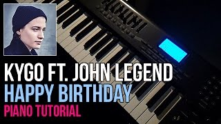 How To Play: Kygo ft. John Legend - Happy Birthday | Piano Tutorial