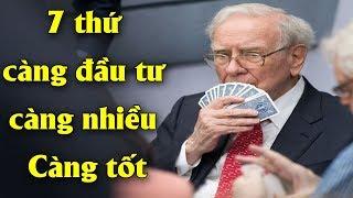 Warren Buffett: 7 thứ càng đầu tư càng nhiều Càng thành công và giàu có