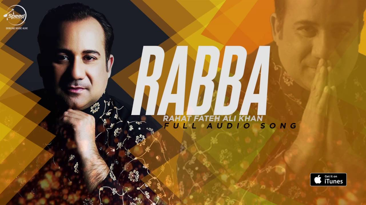 rabba full audio song rahat fateh ali khan punjabi