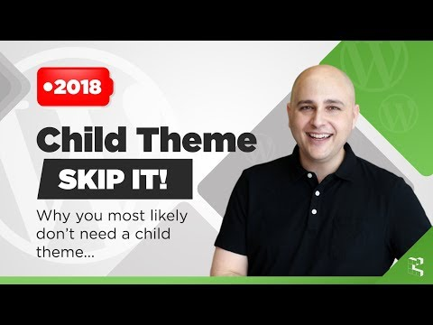 You Don't Need A WordPress Child Theme Most Likely – Here's Why