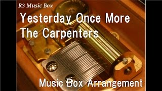 Yesterday Once More/The Carpenters [Music Box]